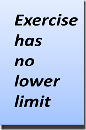 exercise has no lower limit
