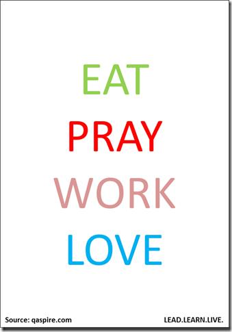 eat pray work love
