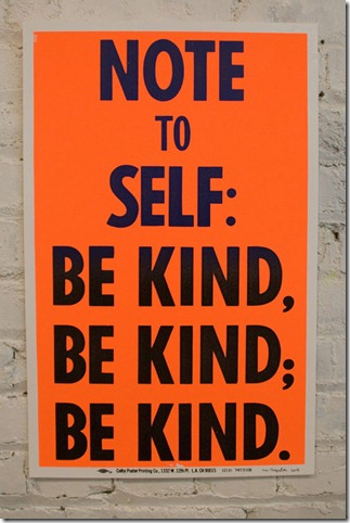 Note to Self.  Be Kind.