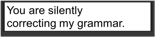 silently correctly my grammar