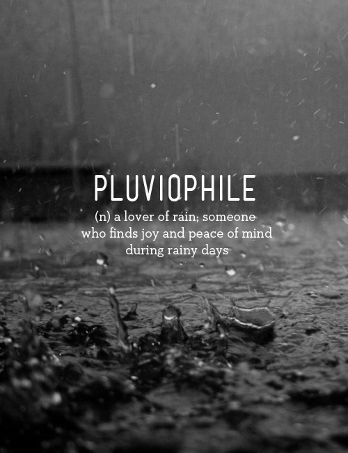 pluviophile - lover of rain
