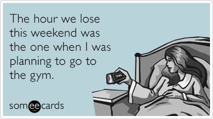 funny-daylight-savings-bed-gym-confession-ecards-someecards