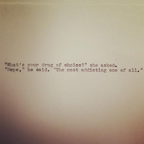hope,addiction,life,quotes