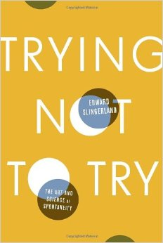 trying-not-to-try-Edward-Slingerland
